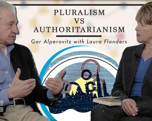 Gar Alperovitz speaking with Laura Flanders